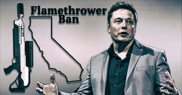 California to ban the Boring Flame Thrower?