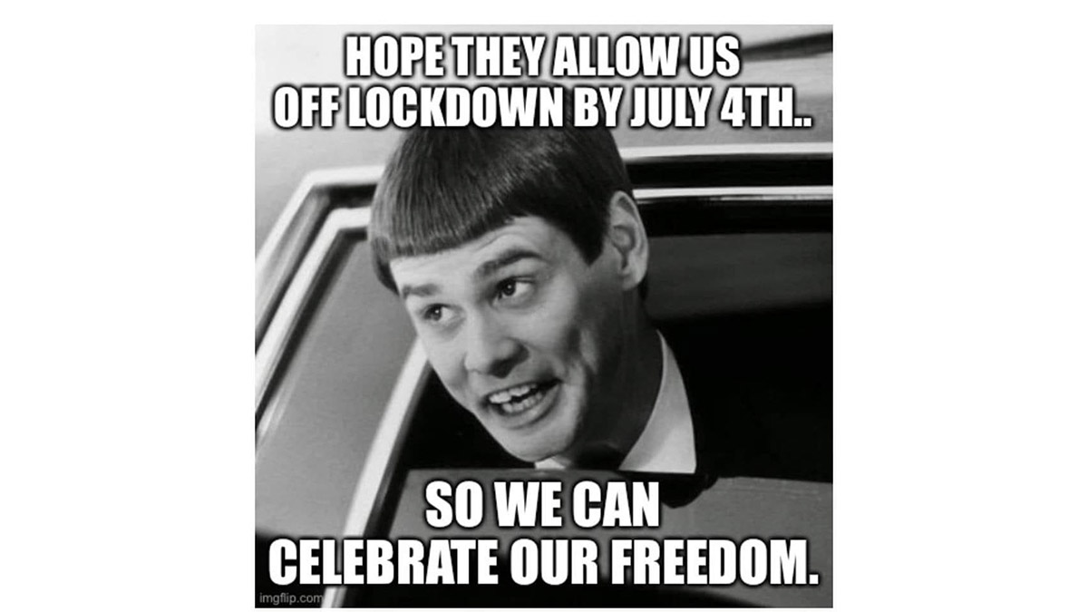 Let us out of lockdown by July 4, please